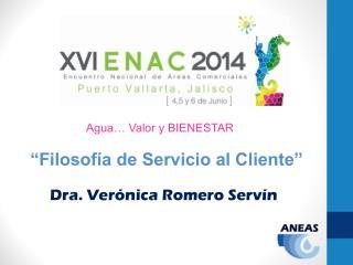 �Filosof�a de Servicio al Cliente� Dra. Ver�nica Romero  Serv�n