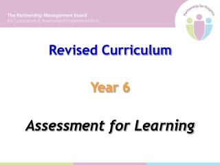 Revised Curriculum Year 6 Assessment for Learning