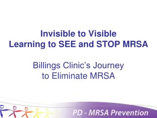 Invisible to Visible  Learning to SEE and STOP MRSA