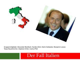 Der Fall Italien