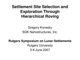 Settlement Site Selection and Exploration Through Hierarchical Roving
