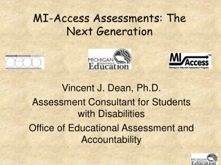 MI-Access Assessments: The Next Generation