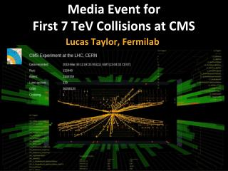 Media Event for First 7 TeV Collisions at CMS