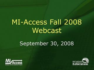 MI-Access Fall 2008  Webcast