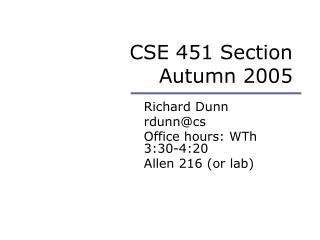 CSE 451 Section Autumn 2005