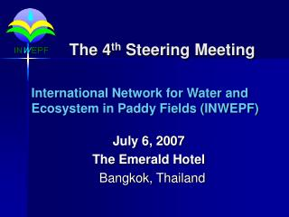 The 4 th  Steering Meeting