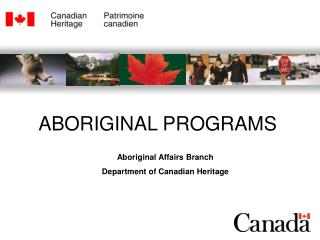 Aboriginal Affairs Branch Department of Canadian Heritage