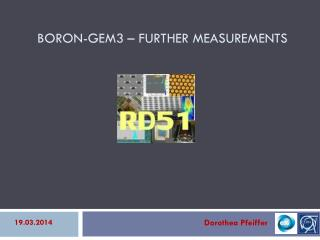 Boron-GEM3  � Further measurements