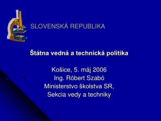 SLOV ENSKÁ  REPUBLI KA