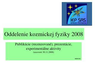 Oddelenie kozmickej fyziky 2008