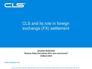 CLS and its role in foreign exchange (FX) settlement