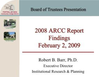 2008 ARCC Report Findings February 2, 2009