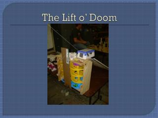 The Lift o' Doom