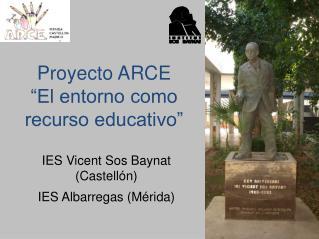 """Proyecto ARCE """"El entorno como recurso educativo"""""""