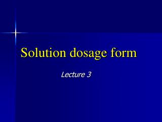 Solution dosage form
