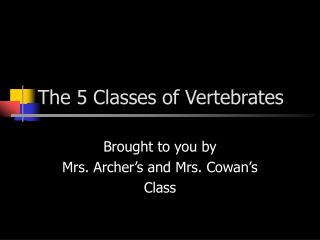 The 5 Classes of Vertebrates