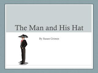 The Man and His Hat
