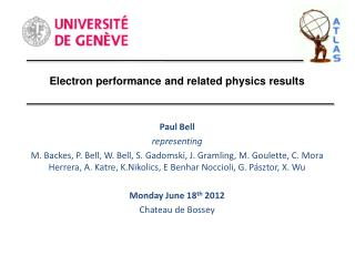 Electron performance and related physics results Paul Bell representing