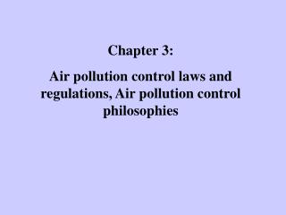 Chapter 3:  Air pollution control laws and regulations, Air pollution control philosophies