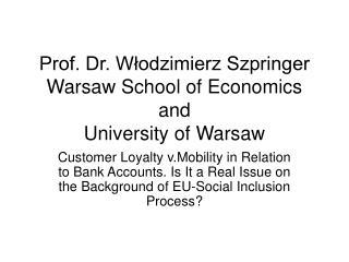 Prof. Dr. W?odzimierz Szpringer Warsaw School of Economics and University of Warsaw