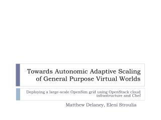 Towards Autonomic Adaptive Scaling of General Purpose Virtual Worlds