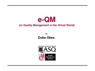 e-QM (or Quality Management in the Virtual World)