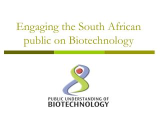 Engaging the South African public on Biotechnology