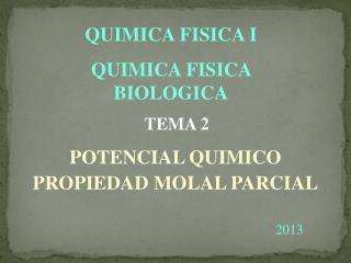QUIMICA FISICA I QUIMICA FISICA BIOLOGICA