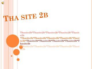 Tha  site 2b
