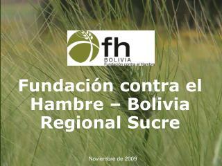 Fundación contra el Hambre – Bolivia Regional Sucre