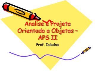 Analise e Projeto Orientado a Objetos – APS II
