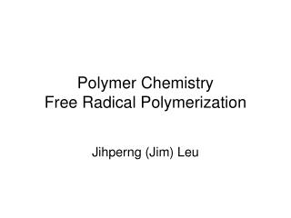 Polymer Chemistry Free Radical Polymerization