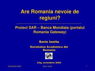 Are Romania nevoie de regiuni? Proiect SAR – Banca Mondiala (portalul Romania Gateway)