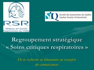 Regroupement stratégique « Soins critiques respiratoires »