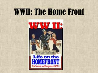 WWII: The Home Front