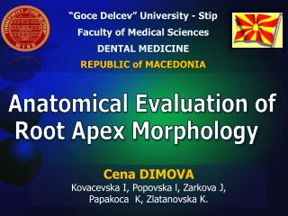 """ Goce Delcev "" University -  Stip Faculty  of Medical  Sciences DENTAL MEDICINE"