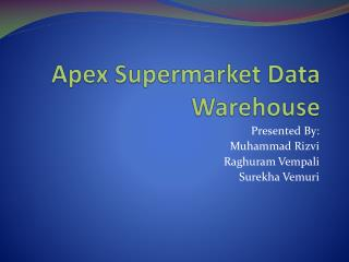 Apex Supermarket Data Warehouse