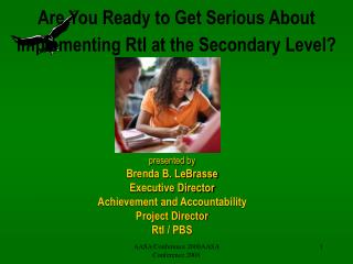 presented by Brenda B. LeBrasse Executive Director Achievement and Accountability Project Director