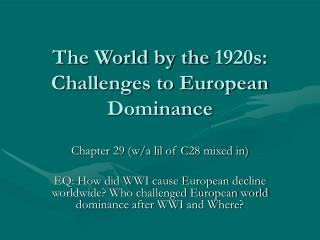 The World by the 1920s: Challenges to European Dominance