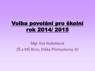 Volba povolání pro školní rok 2014/ 2015