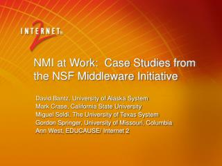 NMI at Work:  Case Studies from the NSF Middleware Initiative
