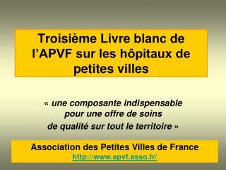 Troisième Livre blanc de l'APVF sur les hôpitaux de petites villes