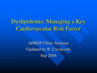 Dyslipidemia: Managing a Key Cardiovascular Risk Factor