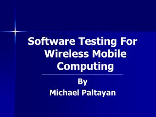 Software Testing For Wireless Mobile Computing