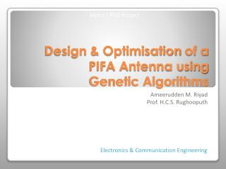 Design &  Optimisation  of a PIFA Antenna using  Genetic Algorithms