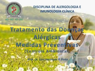 Tratamento das Doenças  Alérgicas Medidas Preventivas (Controle Ambiental)