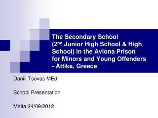 Daniil Tsovas MEd  School Presentation Malta 24/09/2012