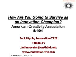 How Are You Going to Survive as an Innovation Champion American Creativity Association 5