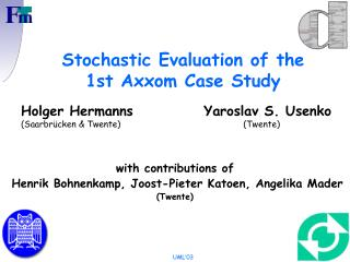 Stochastic Evaluation of the                1st Axxom Case Study