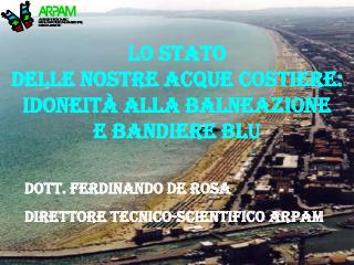 Dott. Ferdinando De Rosa  DIRETTORE TECNICO-SCIENTIFICO ARPAM